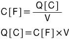 C%5BF%5D%3D%5Cfrac%20%7B%20Q%5BC%5D%20%7D%7B%20V%20%7D%5C%5C%20Q%5BC%5D%3DC%5BF%5D%5Ctimes%20V%20